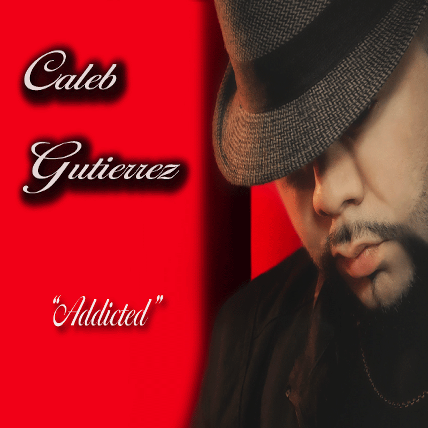 Caleb Gutierrez - Addicted (digital single)