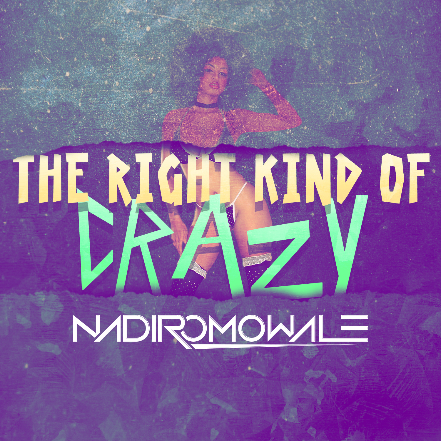 Nadir Omowale - The Right Kind of Crazy (digital single)