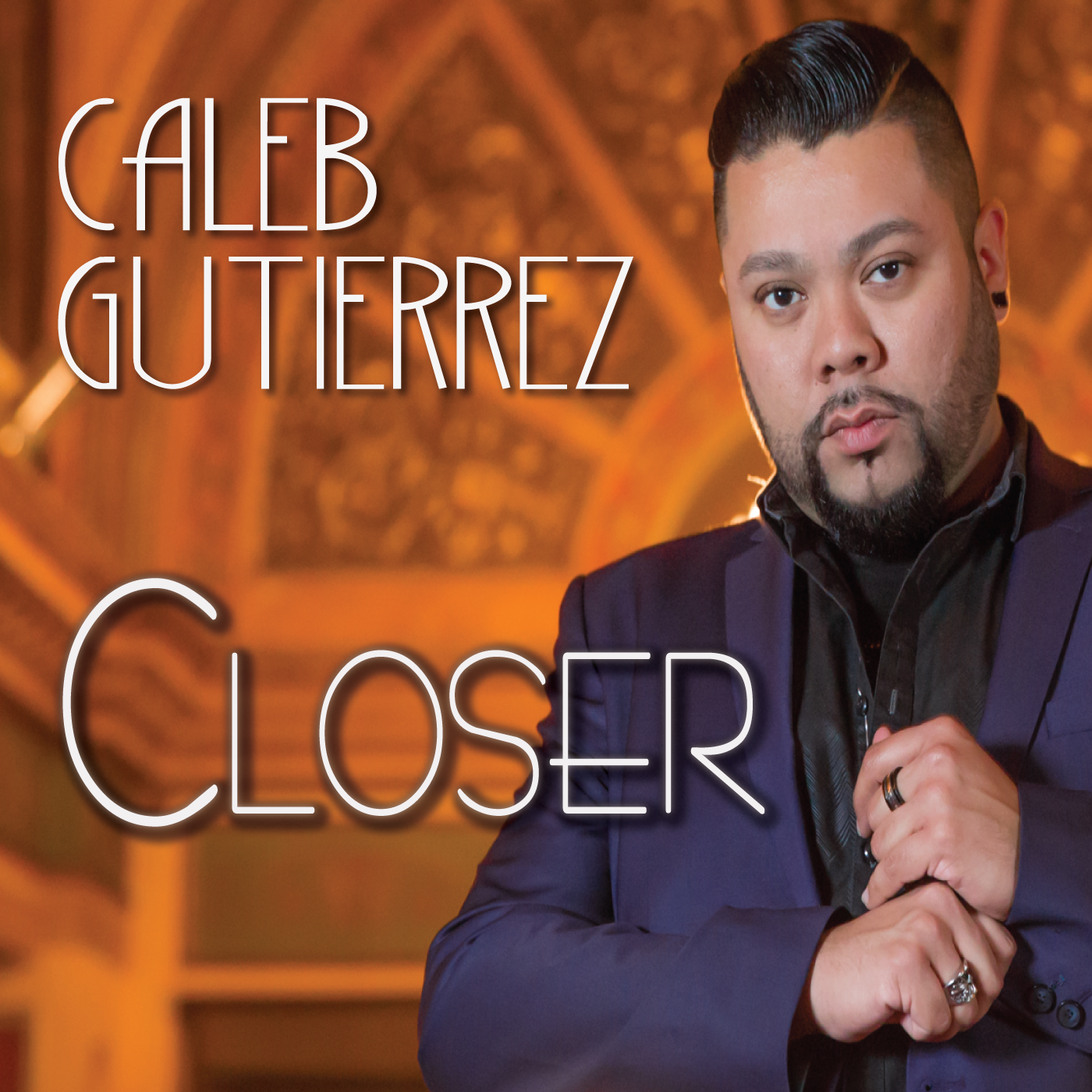 Caleb Gutierrez - Closer (digital single)